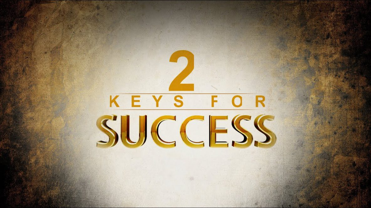2 Keys to Success