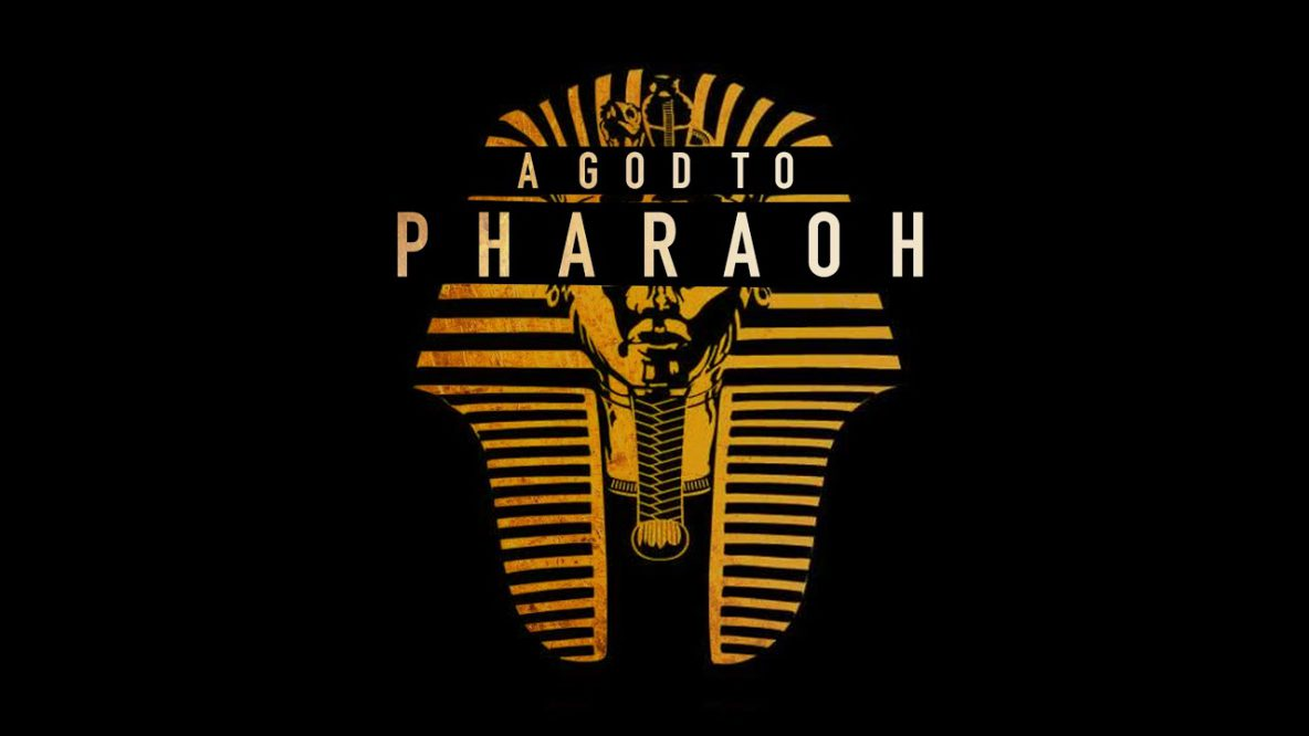 A God to Pharaoh