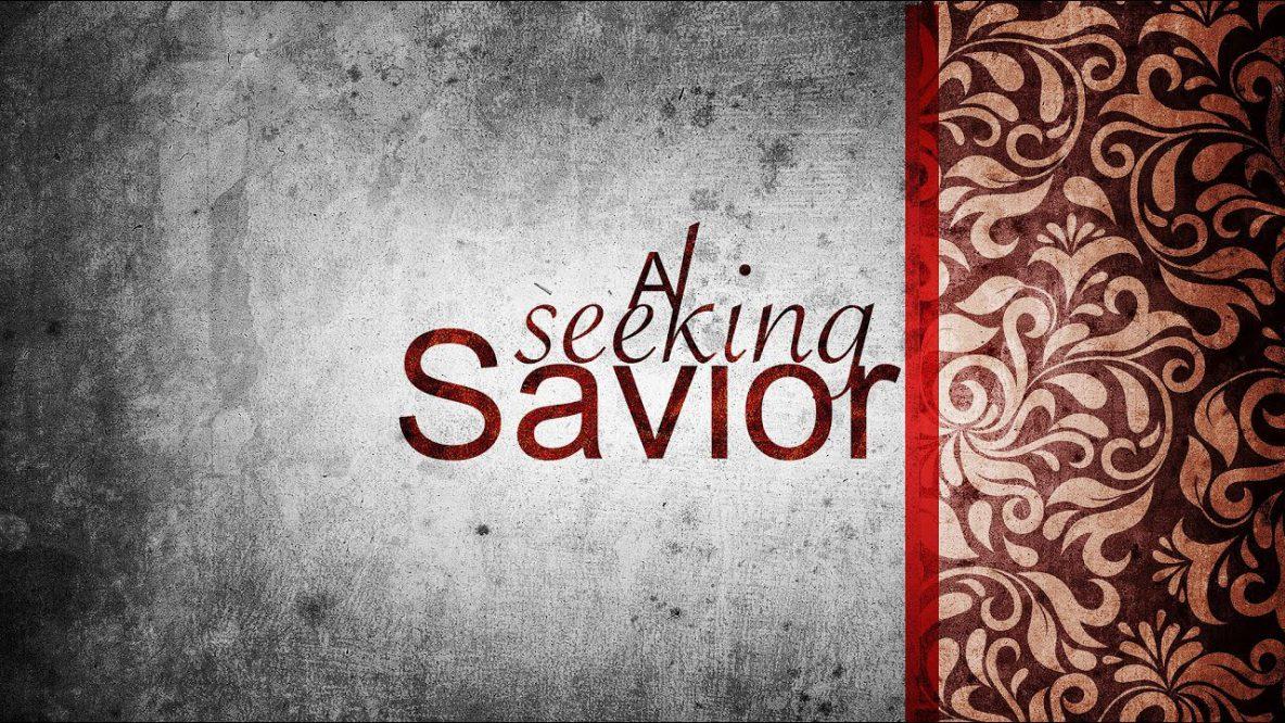 A Seeking Savior