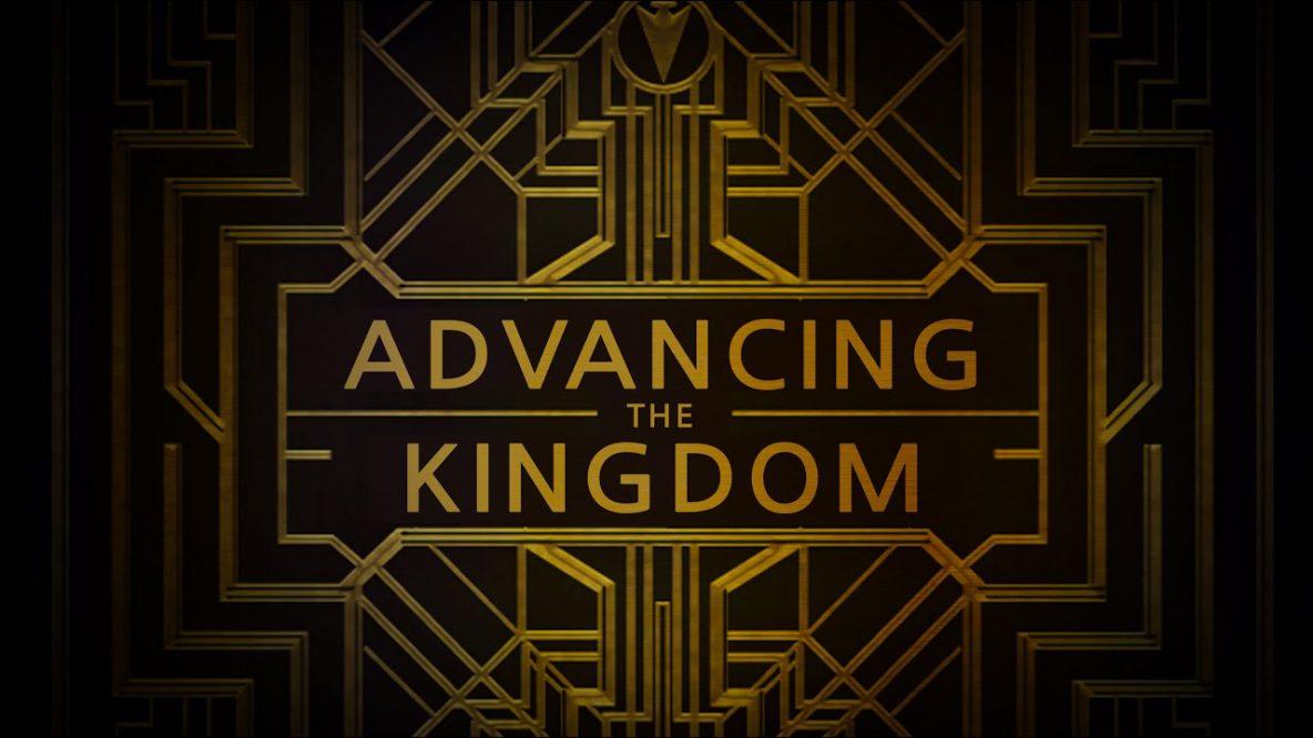 Advance the Kingdom