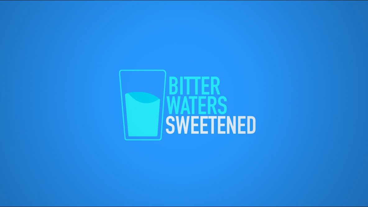 Bitter Waters Sweetened