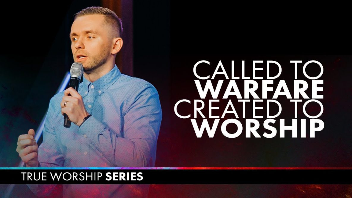 Called to Warfare, Created to Worship