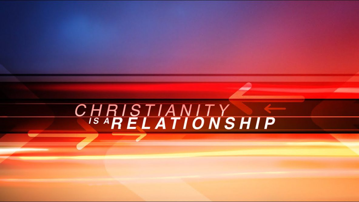 Christianity is Relationship