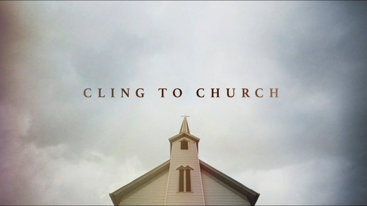 Cling to Church