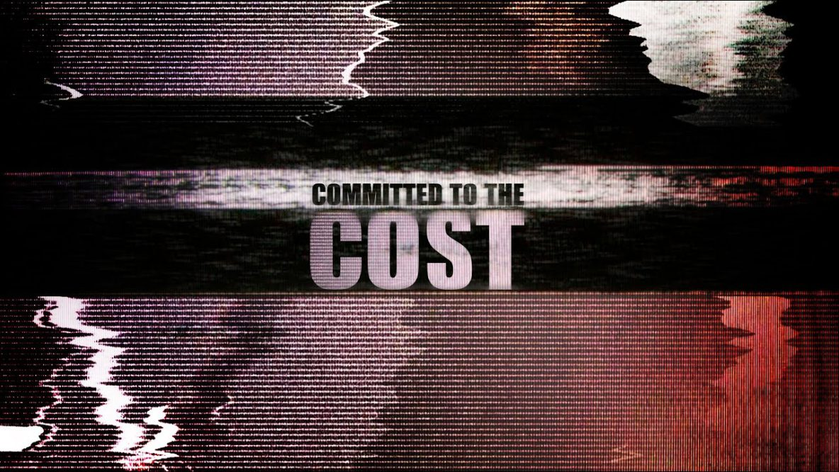 Committed to the Cost