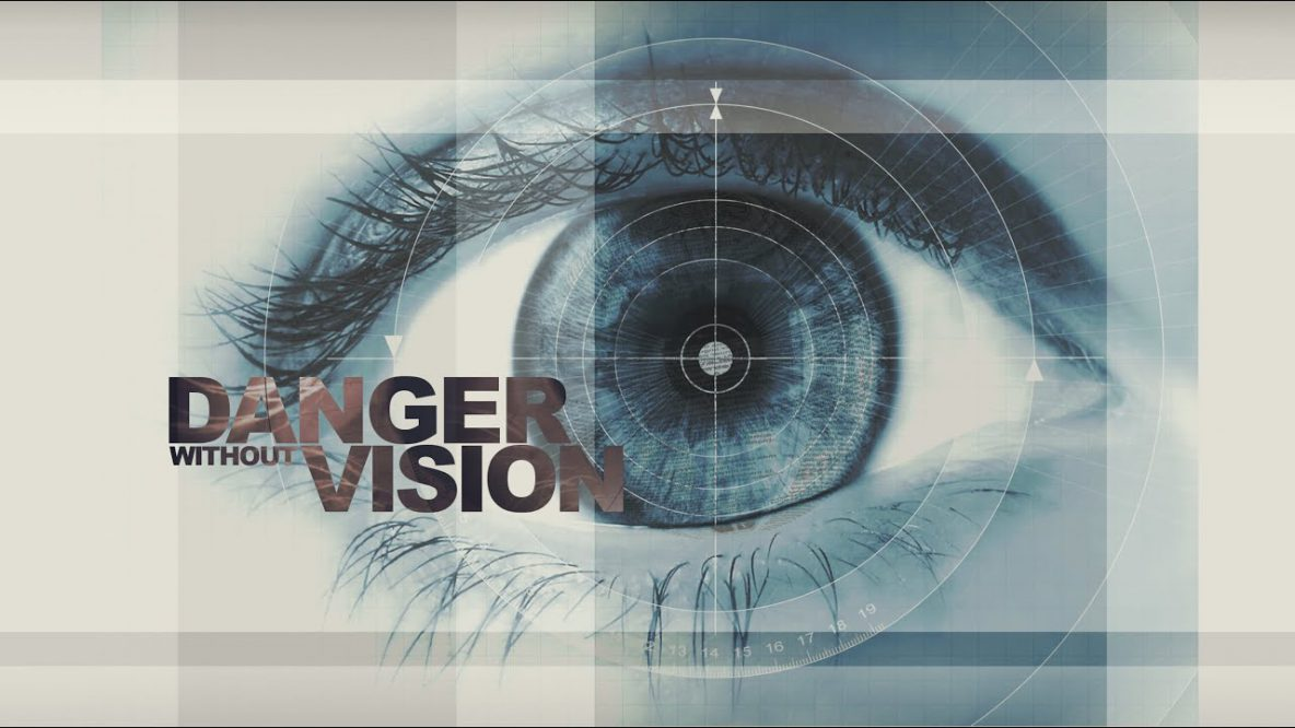 Danger Without Vision