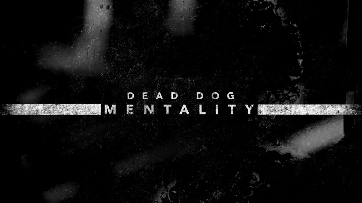 Dead Dog Mentality