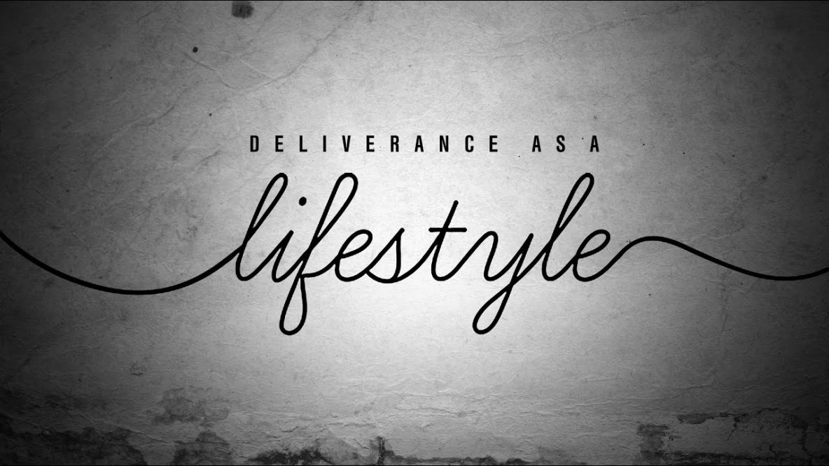 Deliverance as a Lifestyle