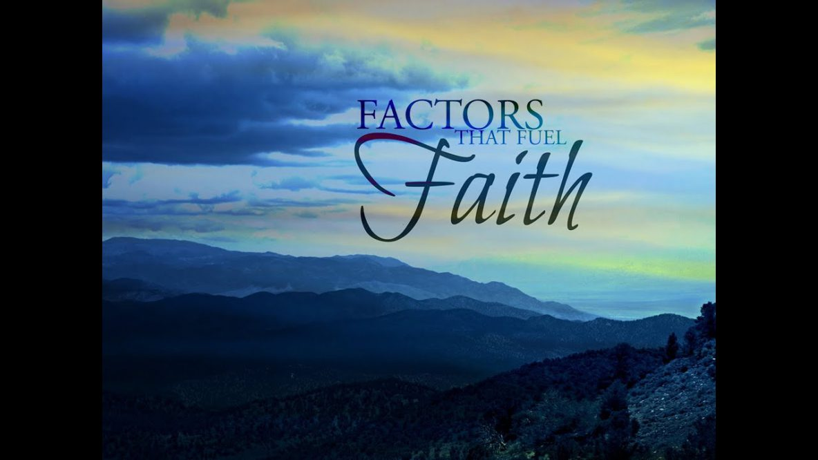 Factors That Fuel Faith