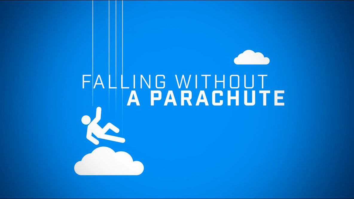 Falling Without a Parachute