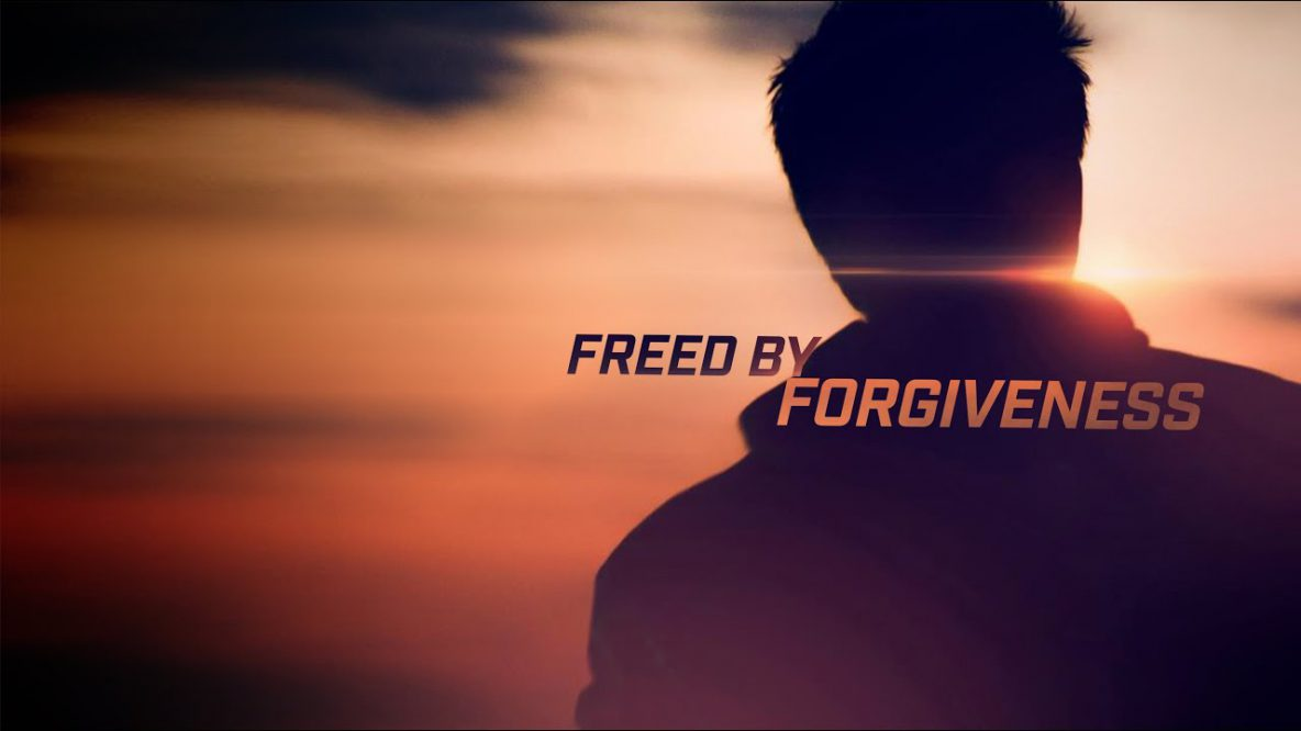 Freed by Forgiveness