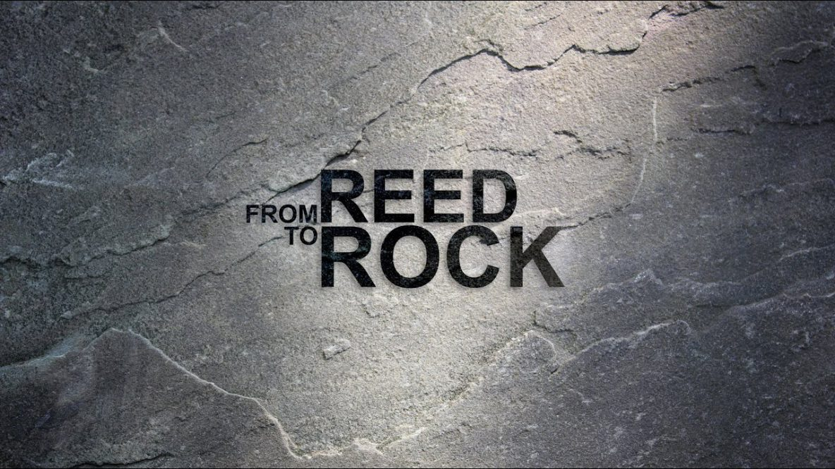 From Reed to Rock