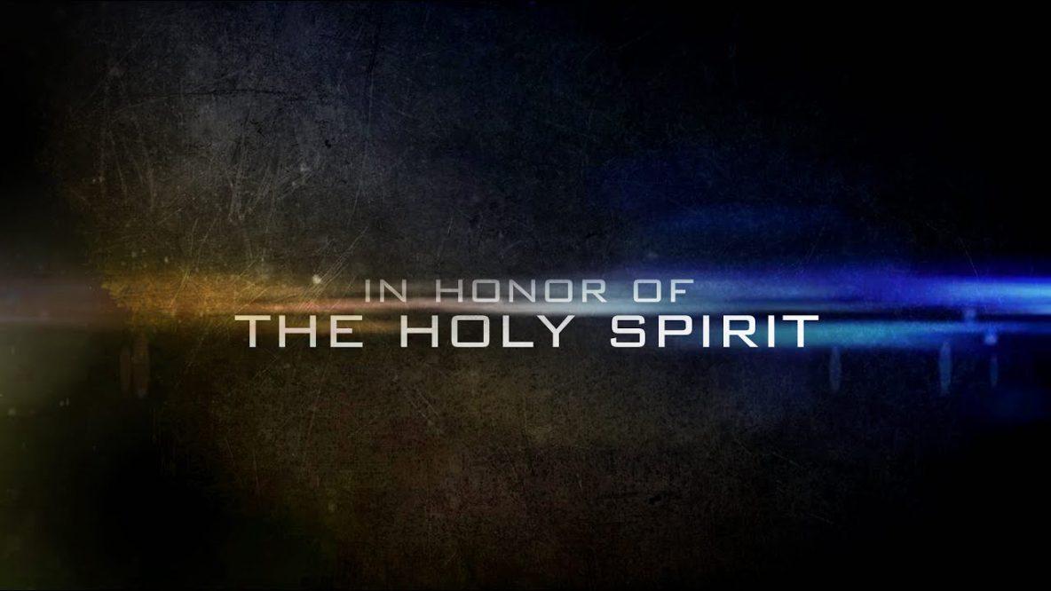 Honor the Holy Spirit