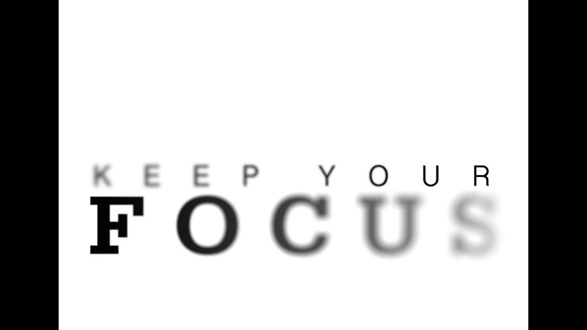 Keep Your Focus