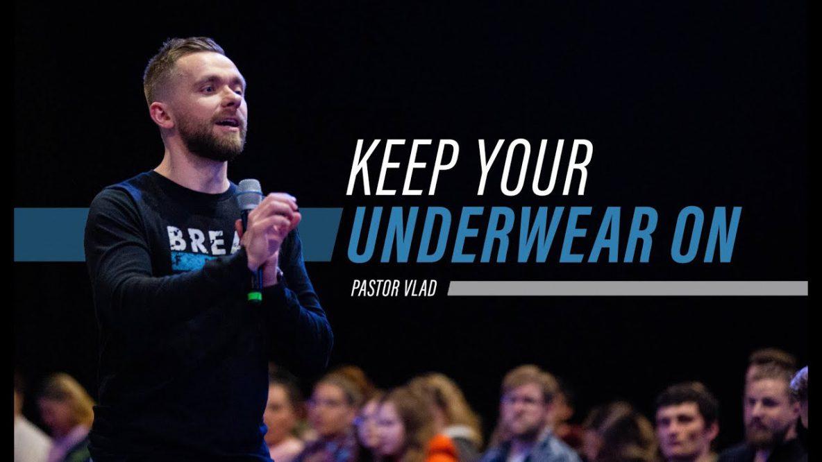 Keep Your Underwear On