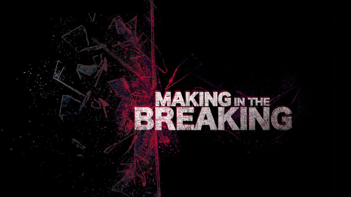 Making in the Breaking