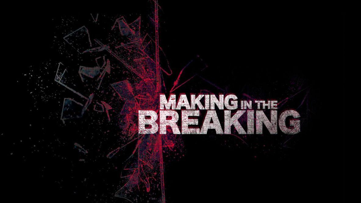 Making in the Breaking
