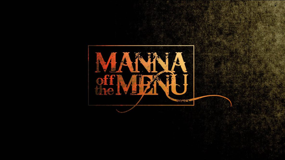 Manna Off the Menu