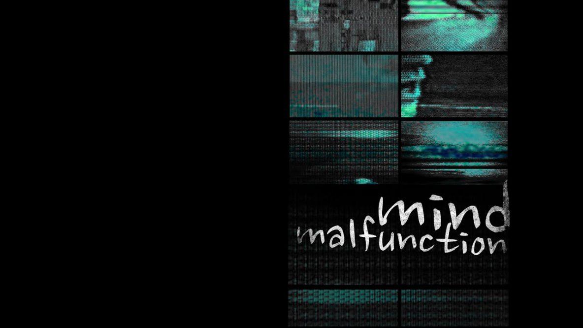 Mind Malfunction