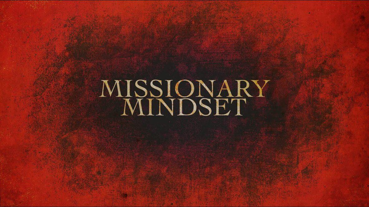 Missionary Mindset