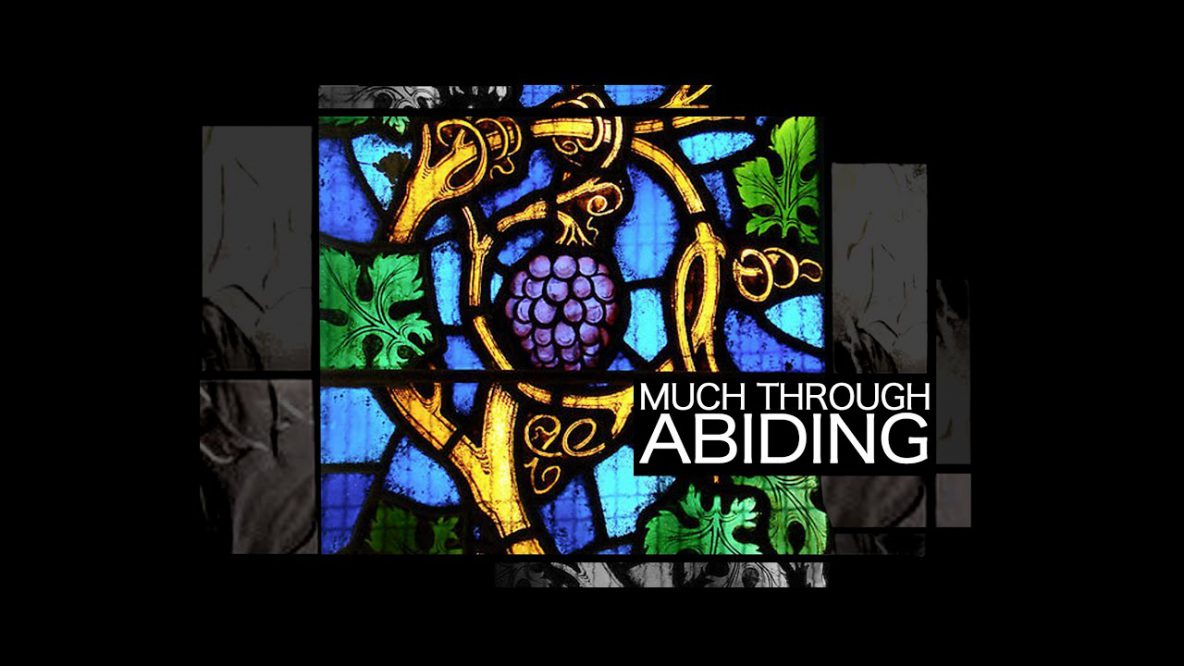 Much Through Abiding