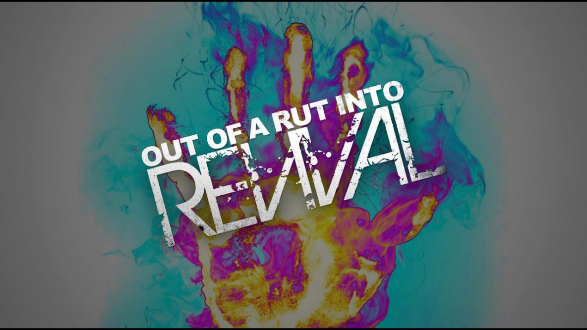 Out of Rut into Revival