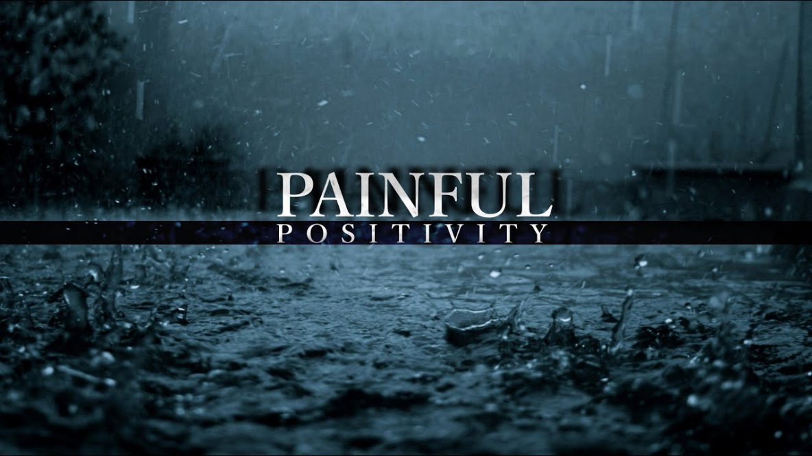 Painful Positivity