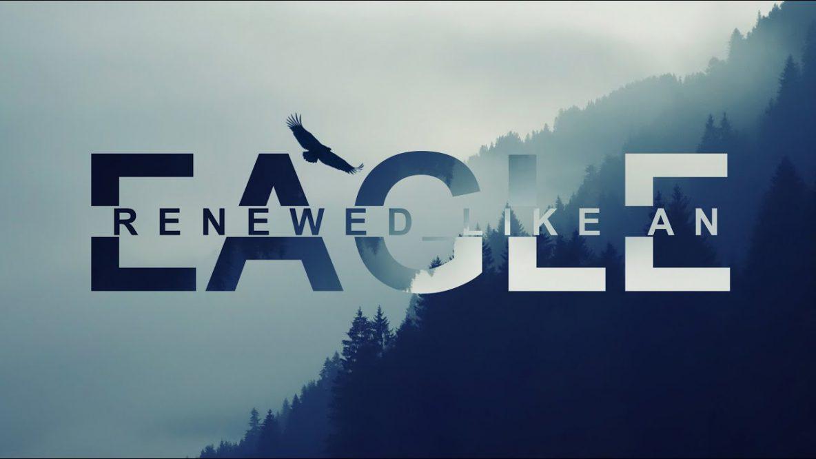 Renewed Like An Eagle