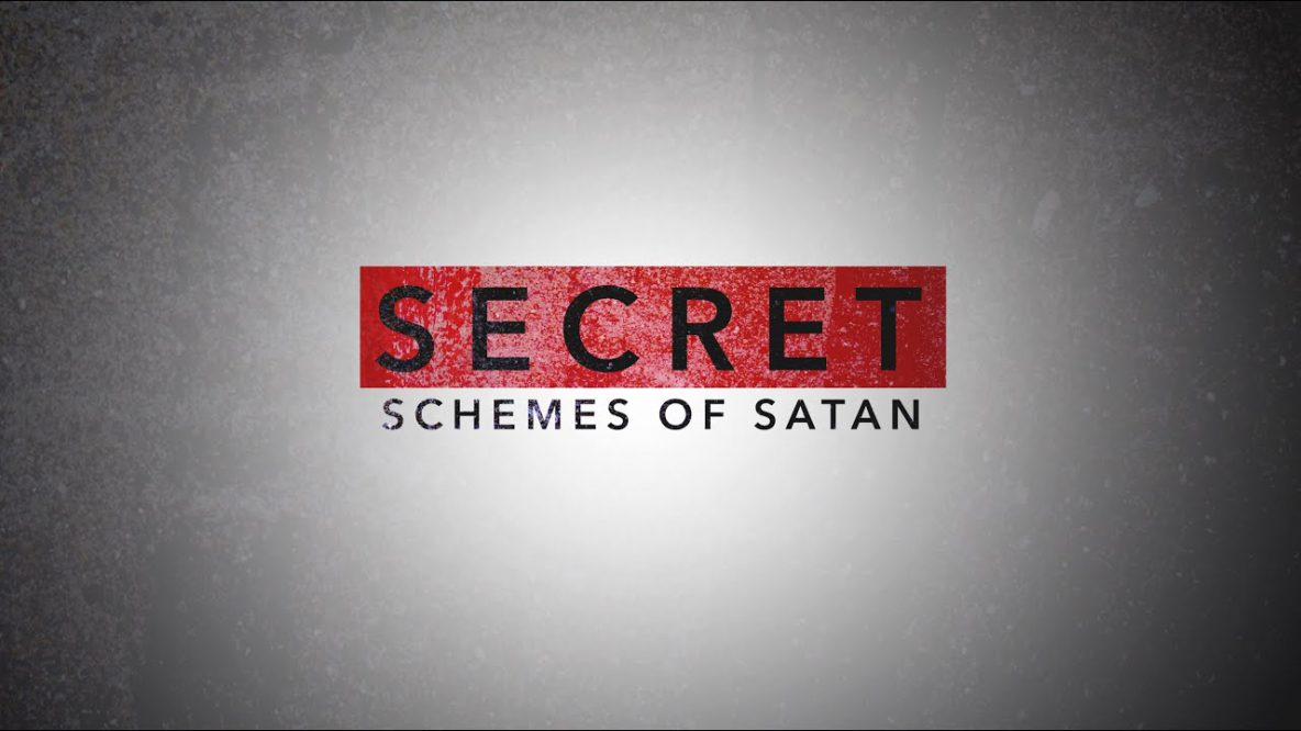 Secret Schemes of Satan