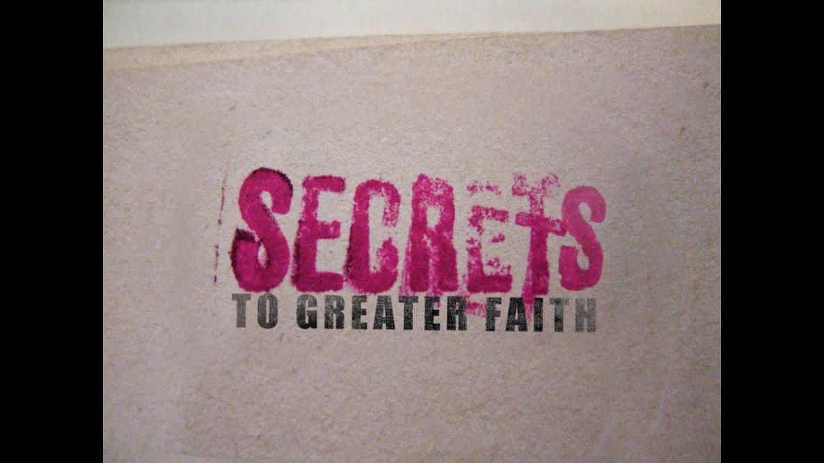 Secrets of Greater Faith