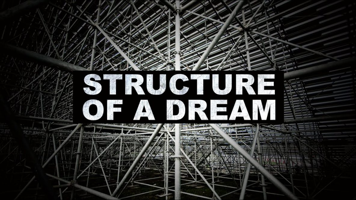 Structure of a Dream