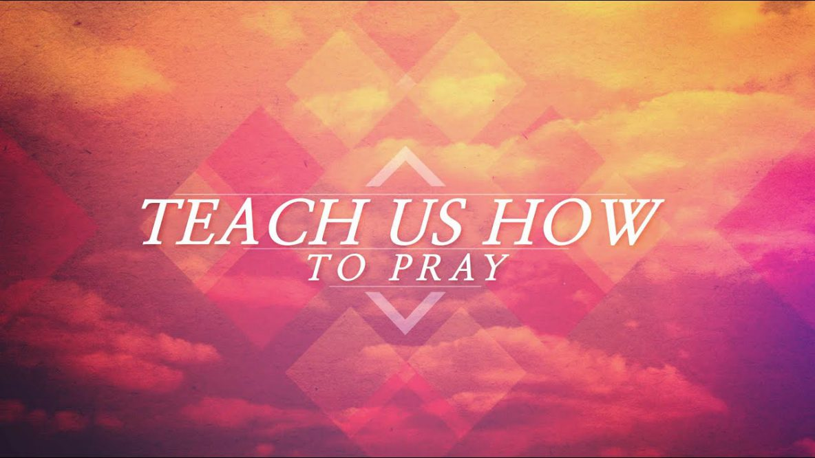Teach Us How to Pray