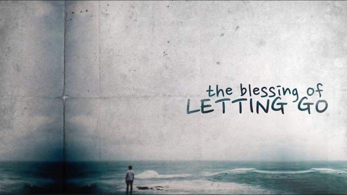 The Blessing of Letting Go