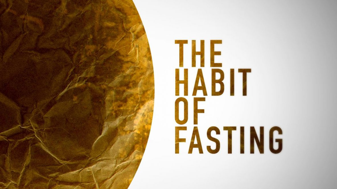 The Habit of Fasting