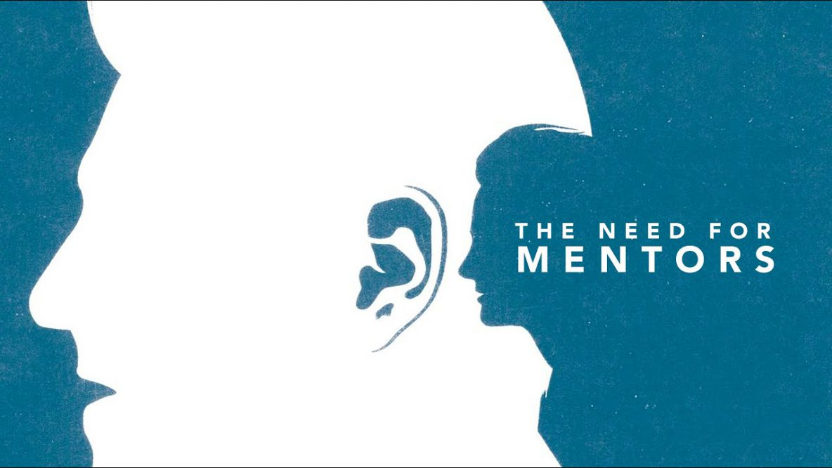 The Need for Mentors
