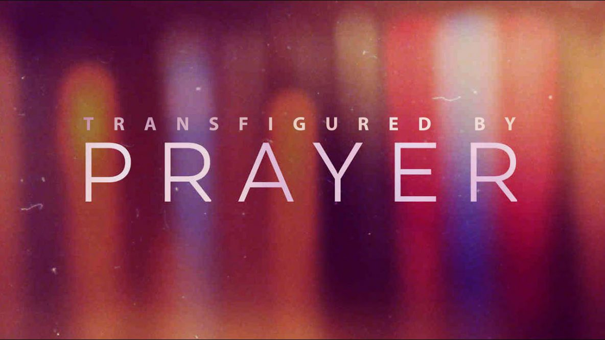 Transfigured by Prayer