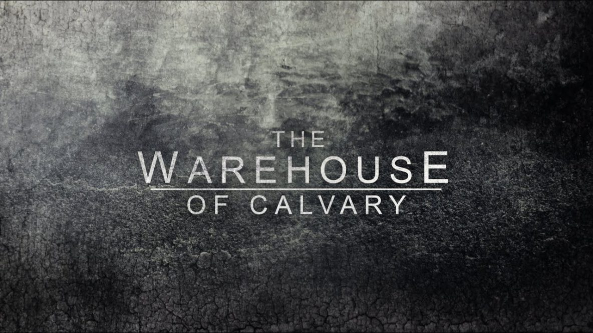 Warehouse of Calvary