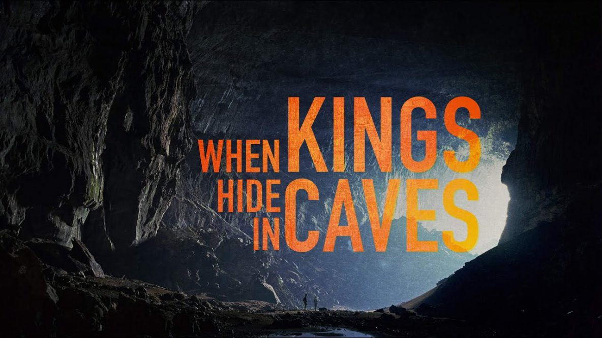 When Kings Hide in Caves