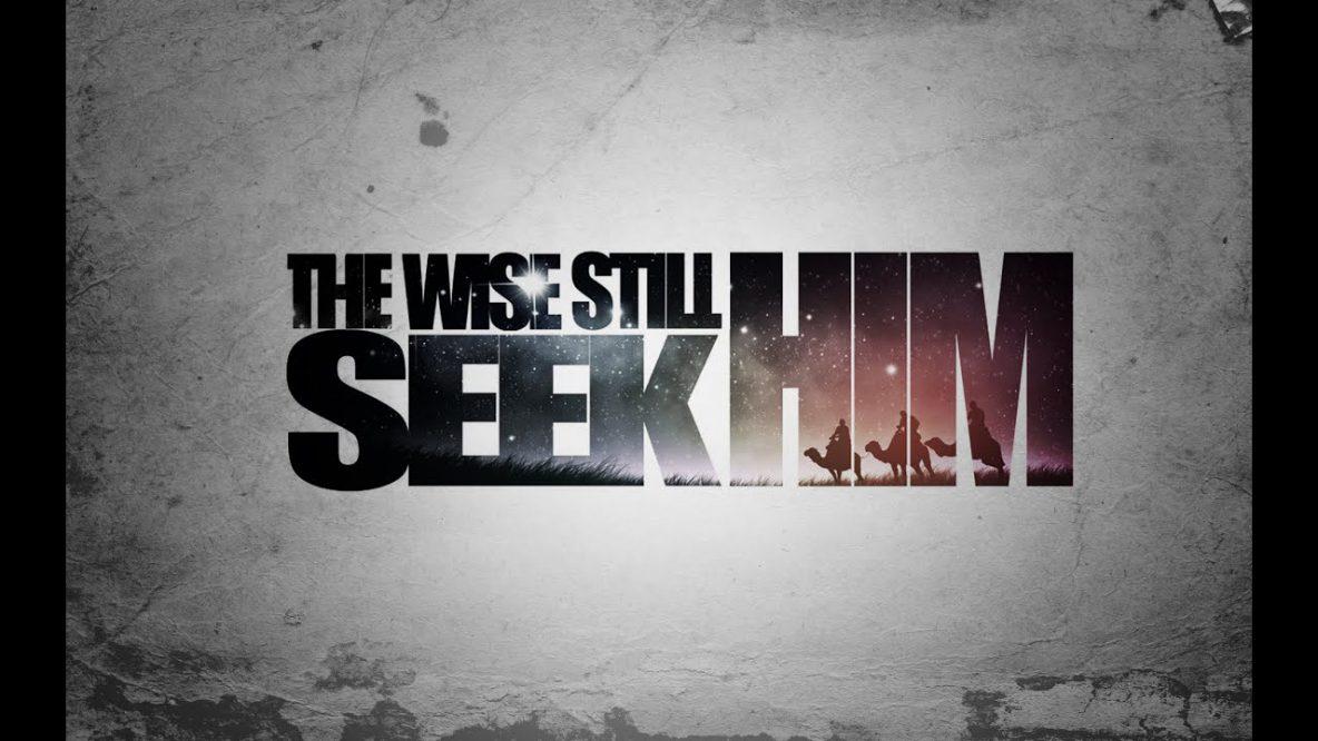 Wise Man Still Seek Him