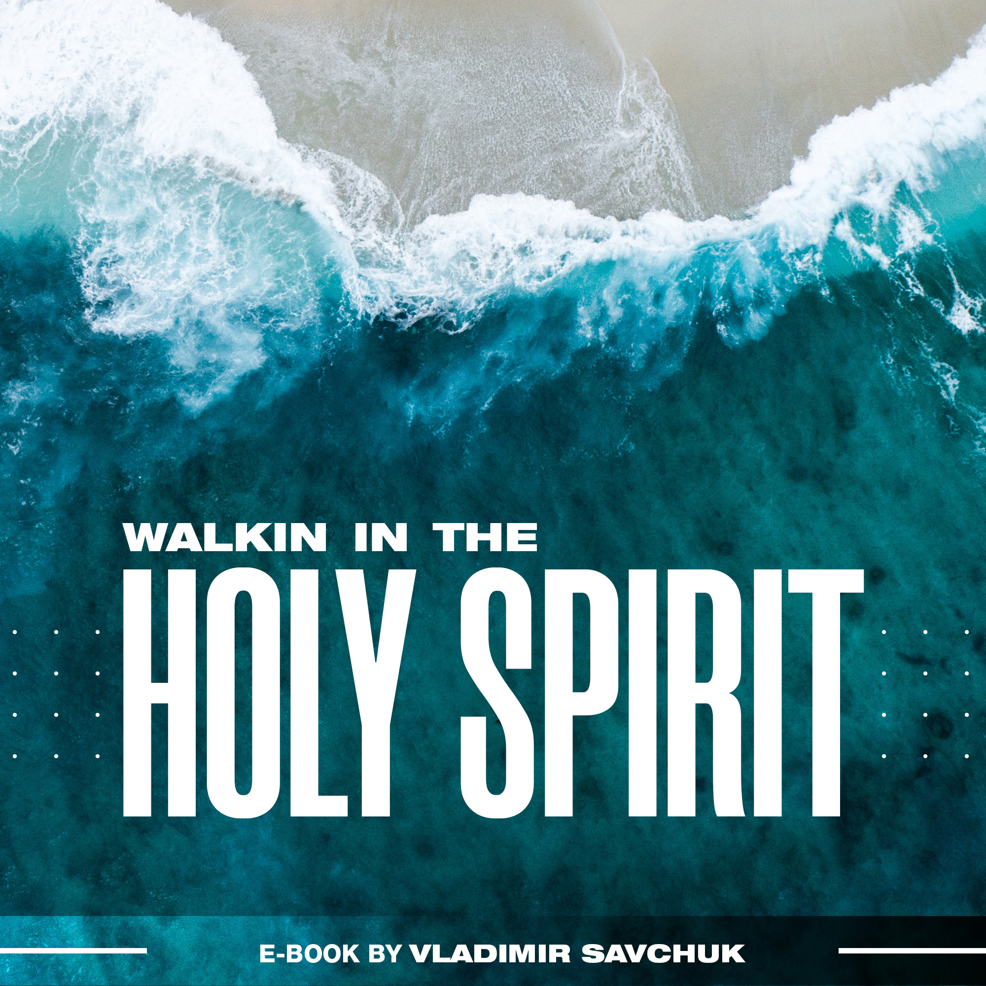 https://vladimirsavchuk.com/resources/walking-in-the-holy-spirit/