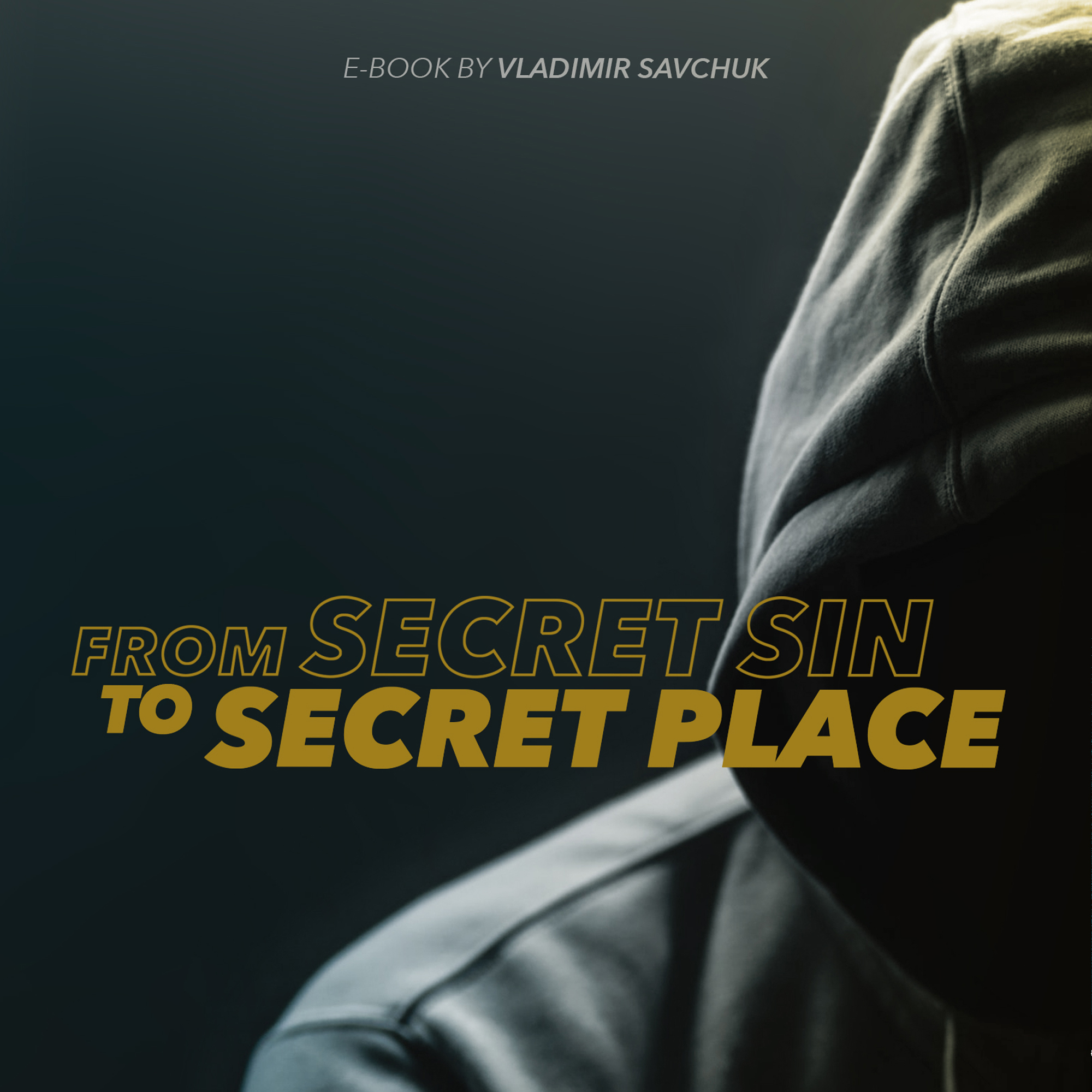 https://vladimirsavchuk.com/resources/from-secret-sin-to-secret-place/