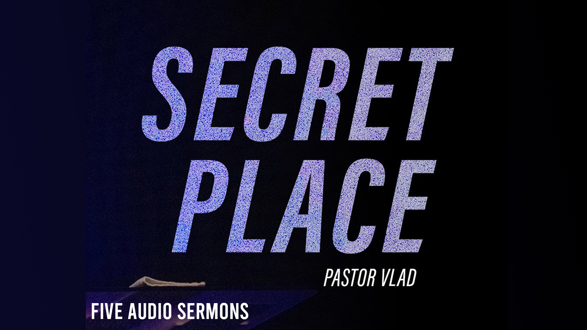 https://vladimirsavchuk.com/resources/secret-place-audio-series/