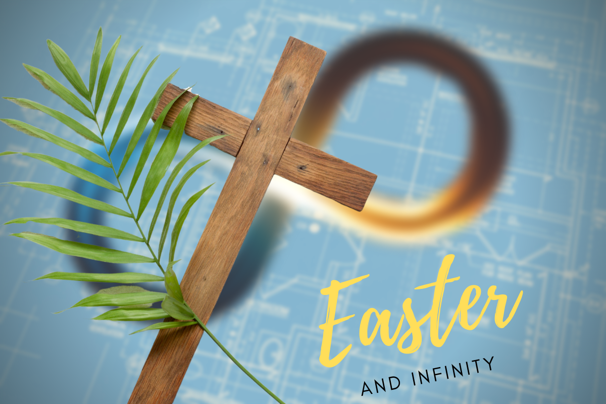 Easter and Infinity